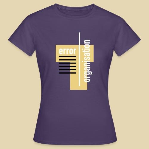 Errororganisation - Frauen T-Shirt