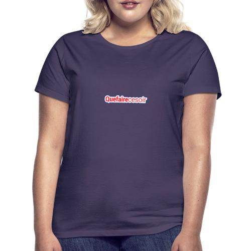 logo final quefairecesoir - T-shirt Femme