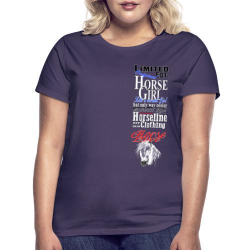 Limited Edition HorseGirl Pferdemädchen Pferde - Frauen T-Shirt