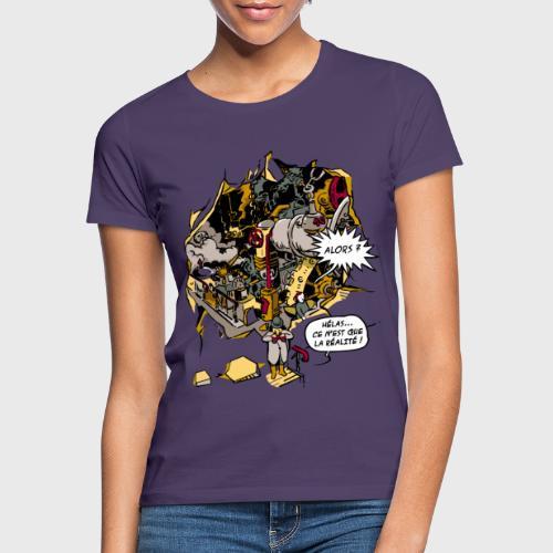 C'est la Réalité - T-shirt Femme