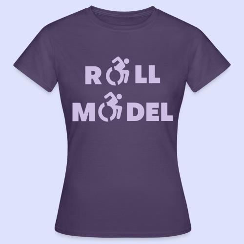 Every wheelchair user is a roll model - Women's T-Shirt