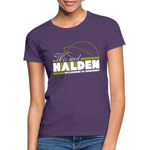 Wir Sind Halden - Frauen T-Shirt