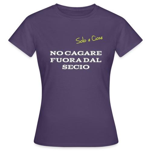 NO CAGARE FUORA DAL SECIO - Maglietta da donna