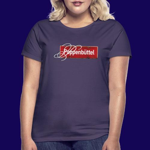 (Hamburg-) Poppenbüttel: Ortsschild mit Initial - Frauen T-Shirt