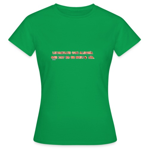 Vive con alegria - Camiseta mujer
