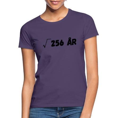 Motiv til 16-åring - T-skjorte for kvinner