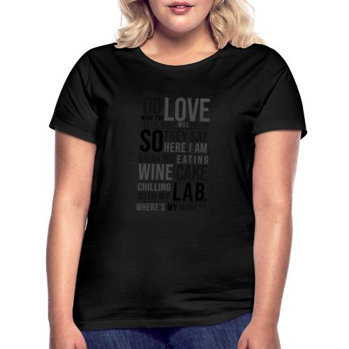 Wine, Cake, Lab III - Naisten t-paita