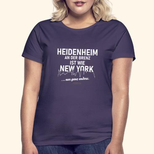 Heidenheim 💖 an der Brenz ist wie NewYork - Frauen T-Shirt