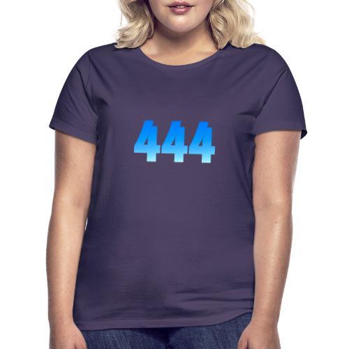 444 annonce que des Anges vous entourent. - T-shirt Femme
