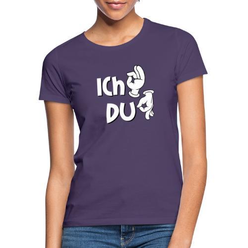 Ich ok und Du Arschloch - Frauen T-Shirt