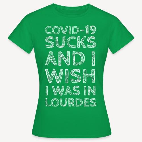 I WISH I WAS IN LOURDES - Women's T-Shirt