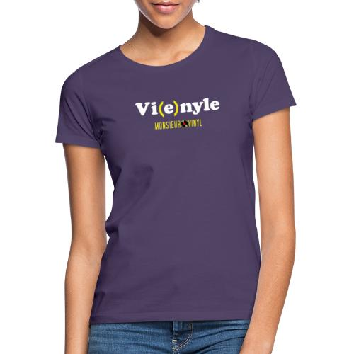 Collection Vi(e)nyle - T-shirt Femme