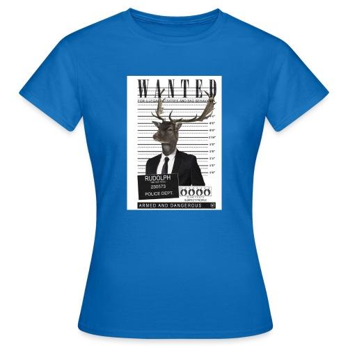 Rudolph wanted - Naisten t-paita