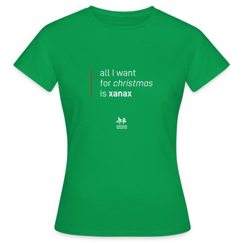All I want for christmas is xanax - Maglietta da donna