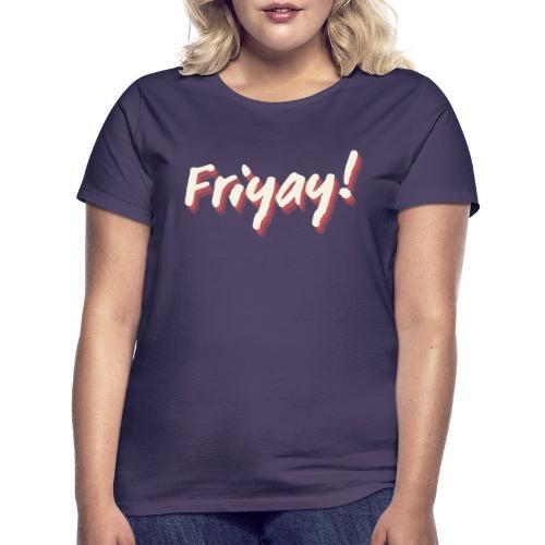 Friyay - T-skjorte for kvinner