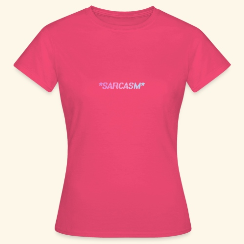Sarcasm - T-shirt Femme