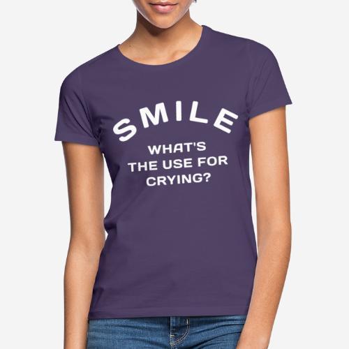 Lächeln glücklich weinen - Frauen T-Shirt