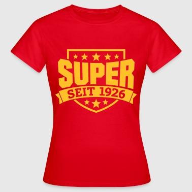 Super seit 1926 - Frauen T-Shirt