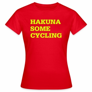 Hakuna some cycling - Frauen T-Shirt