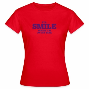 i will smile - Frauen T-Shirt