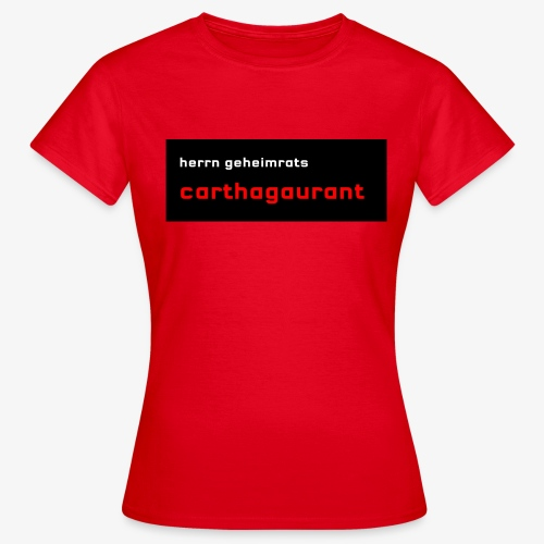Herrn Geheimrats carthagaurant - Frauen T-Shirt