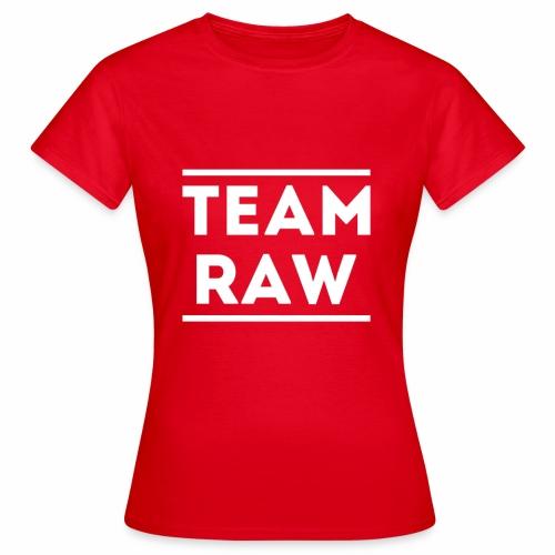Team Raw - T-shirt Femme