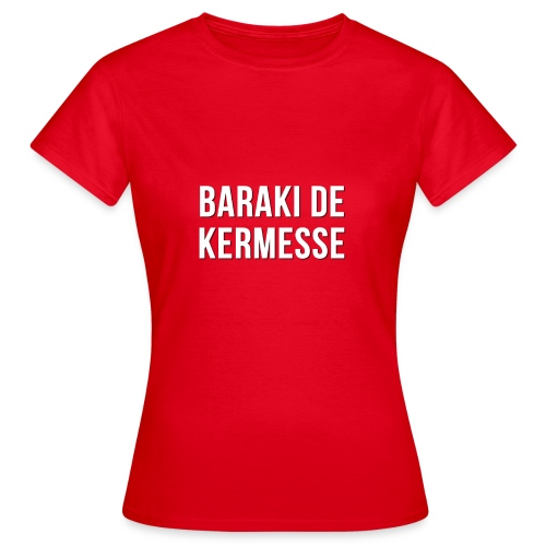 Baraki de kermesse - T-shirt Femme