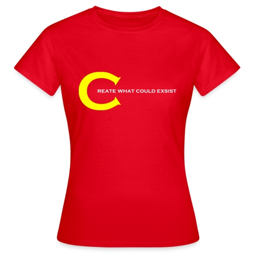 create whAT could exsist - Frauen T-Shirt