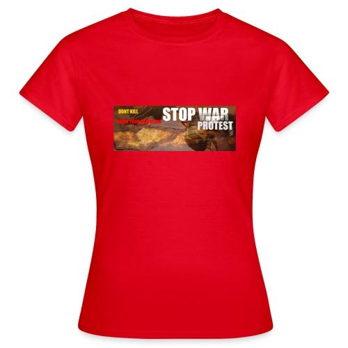 STOP WAR PROTEST - Women's T-Shirt