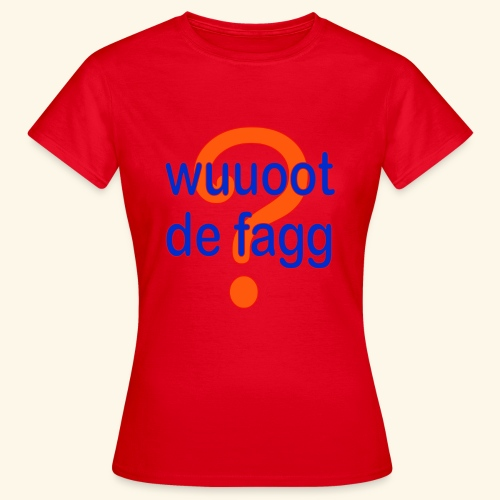 wuuoot de fagg? 002 (rot blau + rot orange) - Frauen T-Shirt