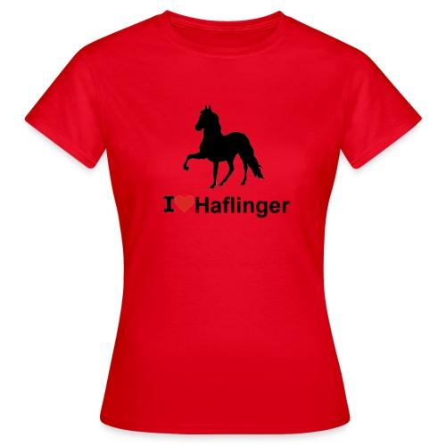 I Love Haflinger - Frauen T-Shirt