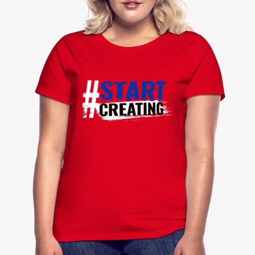 #STARTCREATING - Women's T-Shirt