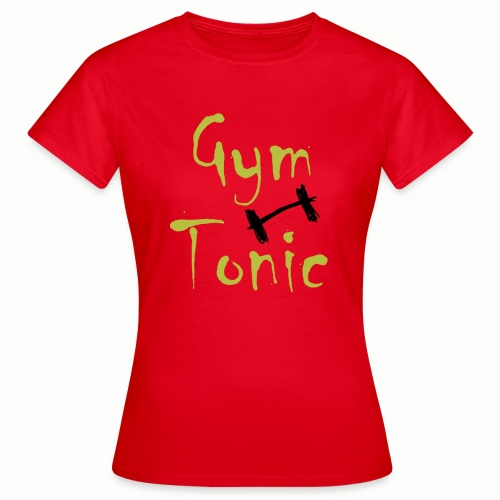Gym Tonic - Frauen T-Shirt