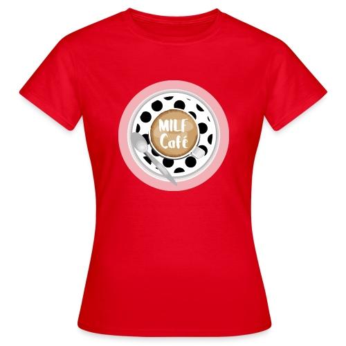 Milfcafé - MILF Logo Instagram Blogger Musthave - Frauen T-Shirt