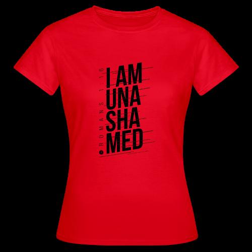I am Unashamed Romans 1:16 Christian T Shirt - Women's T-Shirt