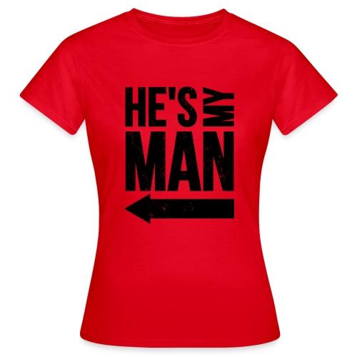 He s my man black LEFT - T-shirt Femme