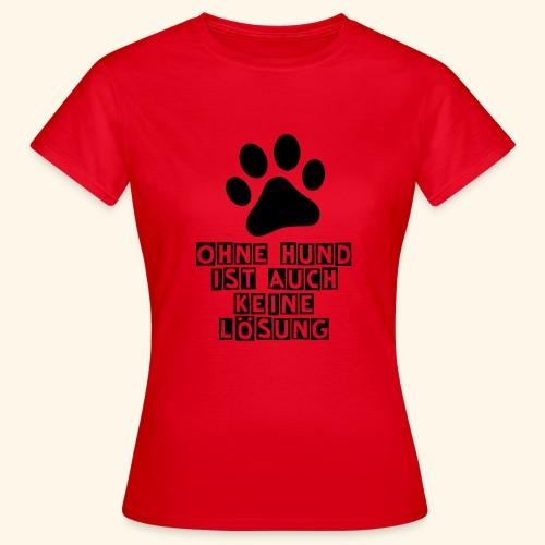 Das Shirt für Hundefreunde - Frauen T-Shirt