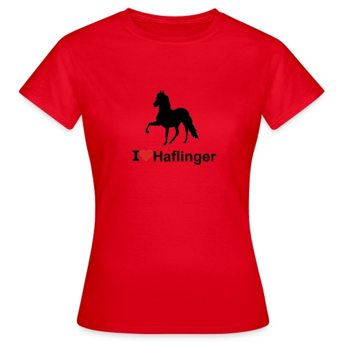 I Love Haflinger - Frauen T-Shirt