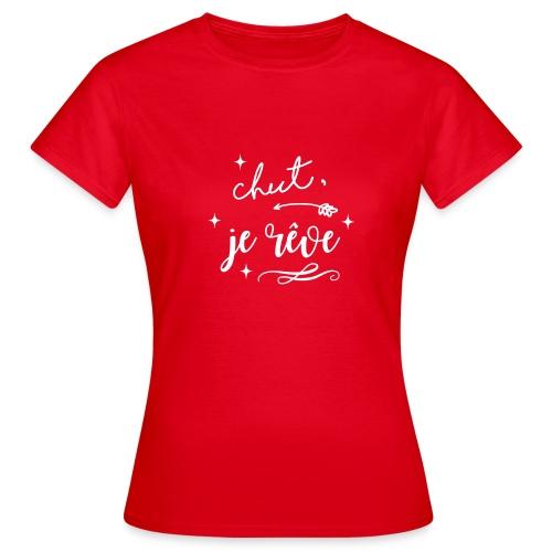 Chut, je rêve... - T-shirt Femme