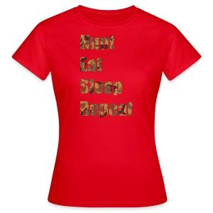 Hunt, Eat, Sleep, Repeat - Frauen T-Shirt