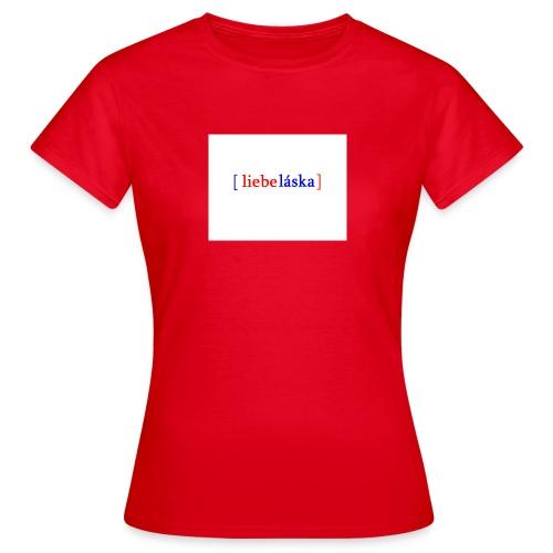 LIEBELASKA - Frauen T-Shirt
