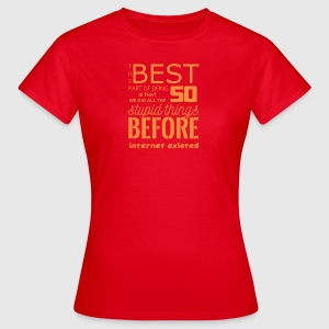 50th Anniversary: ​​The Best Part of being 50 is did - Women's T-Shirt