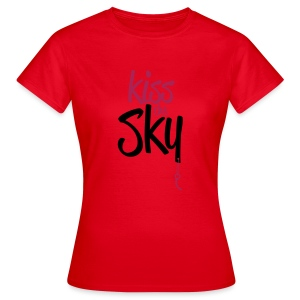 Kiss the Sky - Frauen T-Shirt