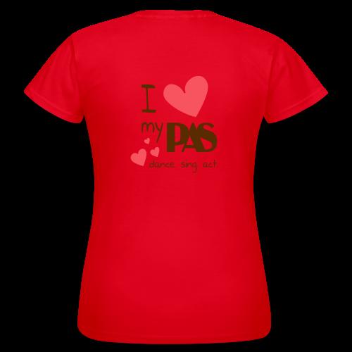 I love my PAS - Frauen T-Shirt
