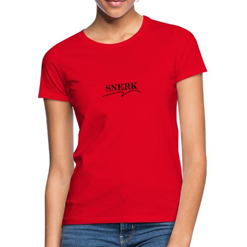 SNERKKK - Vrouwen T-shirt