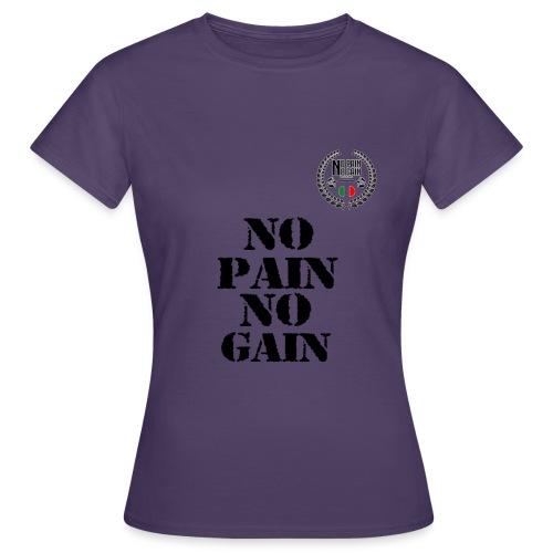 no pain no gain - Maglietta da donna