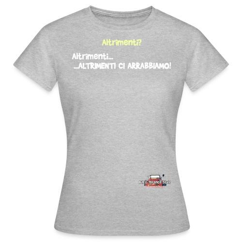 Altrimenti - Maglietta da donna