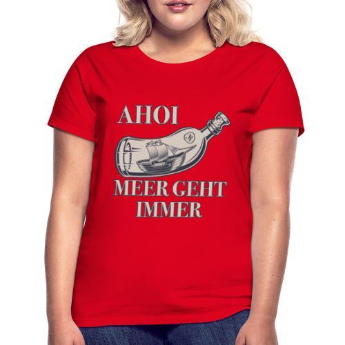 Meer geht immer - Frauen T-Shirt