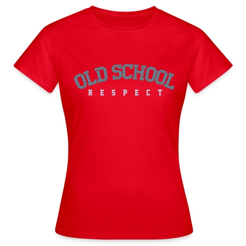 Old School Respect 02 - Vrouwen T-shirt