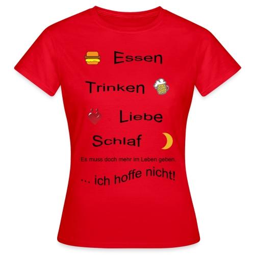 Lebensweissheit - Frauen T-Shirt